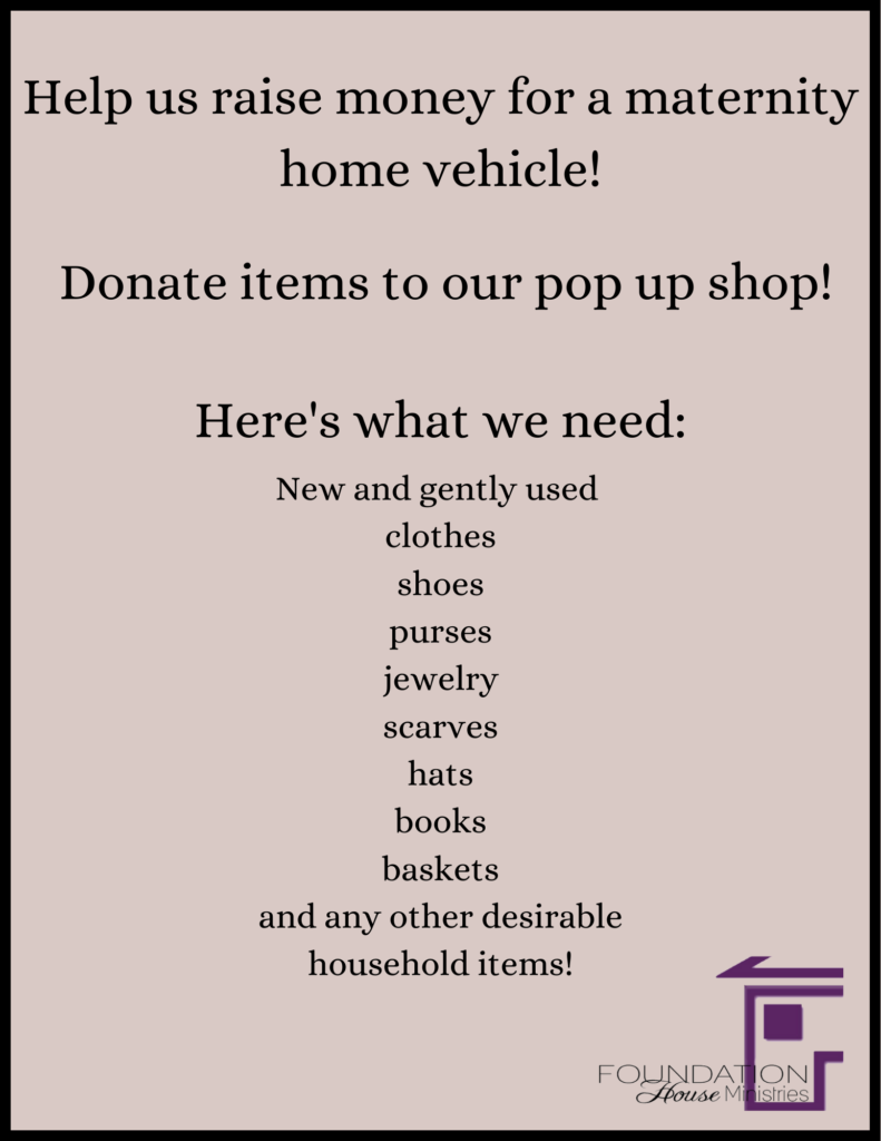 Donate like-new and gently-used items for our resale shop. Your donations help us raise money to purchase a transport van for the house.