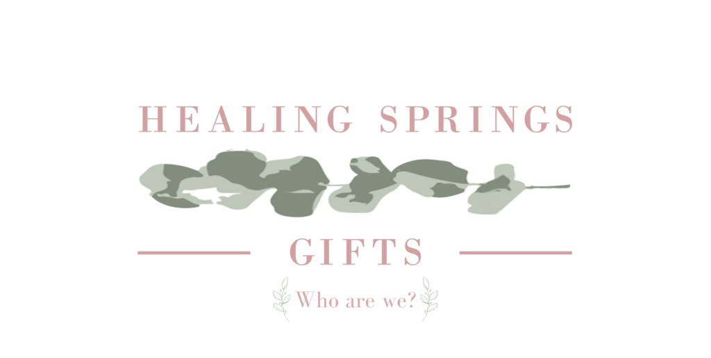 Healing Springs Gifts: Who Are We?